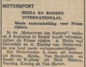 1)  Uit de krant van 2-8-1948. Aant Heida van Gorredijk en A.Koning van Oosterwolde zullen ons land vertegenwoordigen  in de Motorcross des Nations.